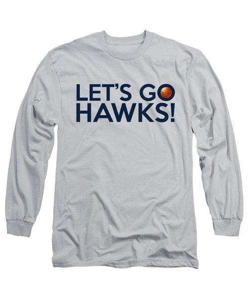 Let's Go Hawks Long Sleeve T-Shirt by Florian Rodarte
