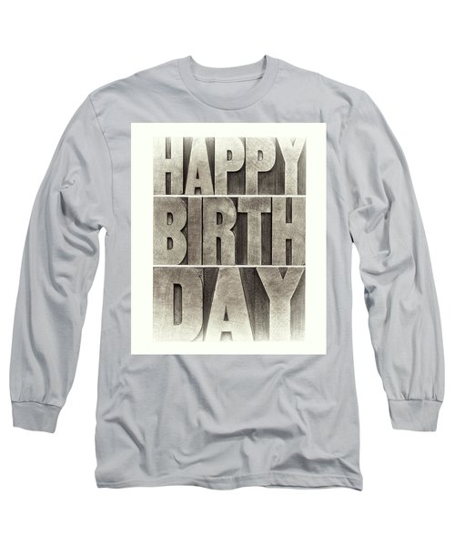 Happy Birthday Greeting Card Long Sleeve T-Shirt