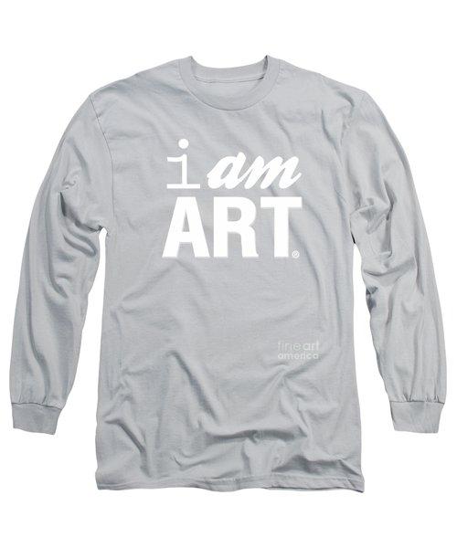 I Am Art- Shirt Long Sleeve T-Shirt