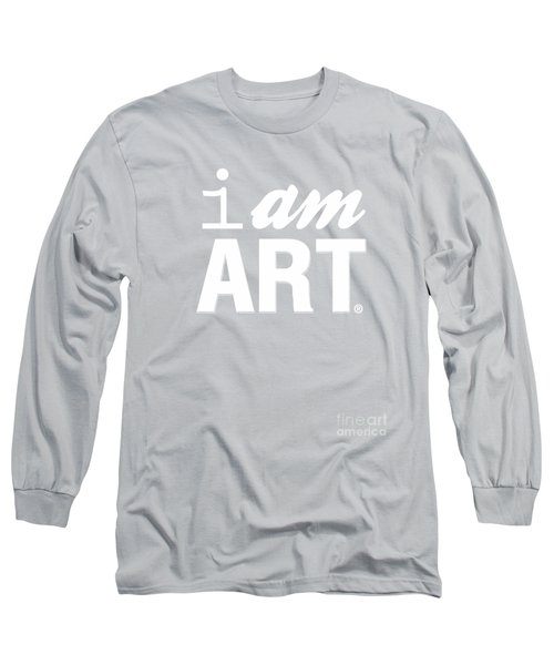 I Am Art- Shirt Long Sleeve T-Shirt