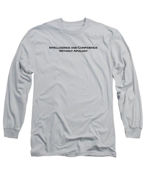 Intelligence And Confidence Long Sleeve T-Shirt