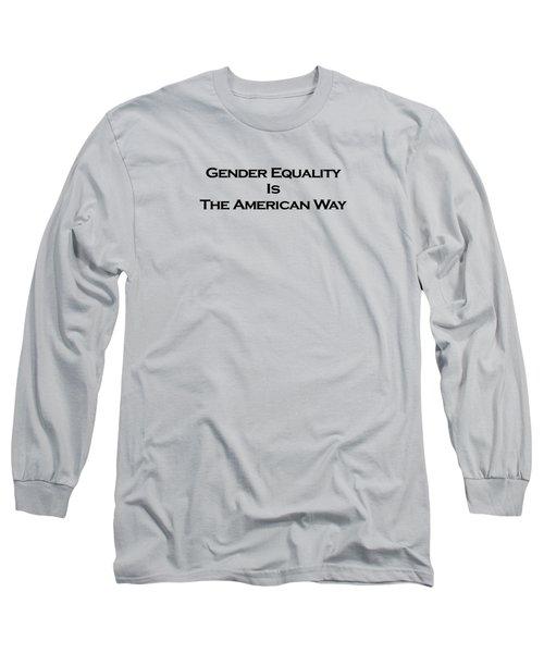 Gender Equality Long Sleeve T-Shirt by David Miller
