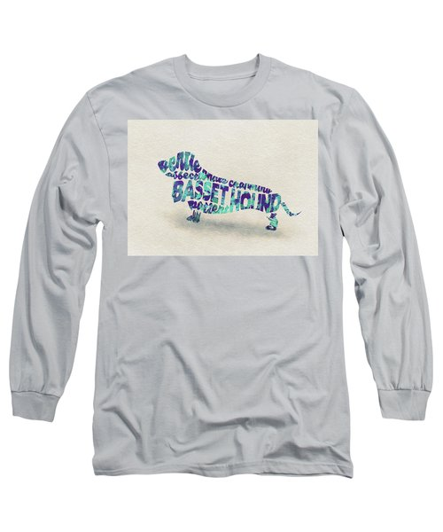 Basset Hound Watercolor Painting / Typographic Art Long Sleeve T-Shirt