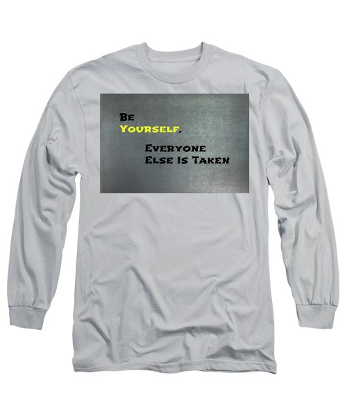 Be Yourself #1 Long Sleeve T-Shirt