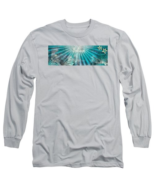 Believe By Sherri Of Palm Springs Long Sleeve T-Shirt by Sherri's Of Palm Springs