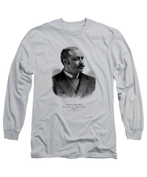 Blanche Kelso Bruce - First African American Senator Long Sleeve T-Shirt