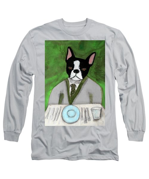 Boston Terrier At A Formal Dinner Long Sleeve T-Shirt