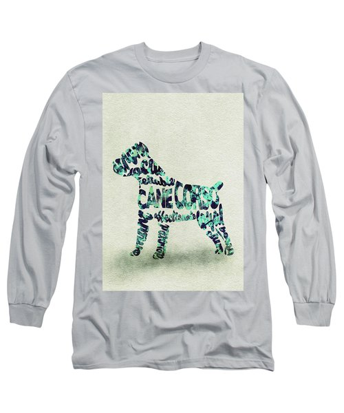 Cane Corso Watercolor Painting / Typographic Art Long Sleeve T-Shirt