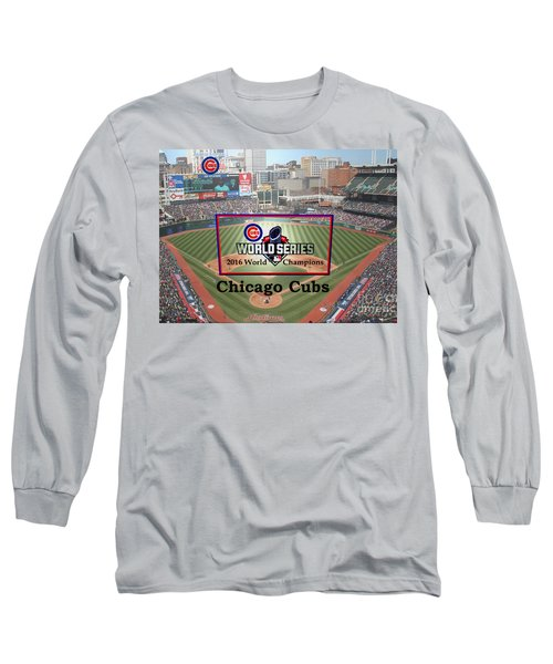 Chicago Cubs - 2016 World Series Champions Long Sleeve T-Shirt