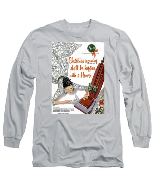 Christmas Morning She Will Be Happier With A Hoover Long Sleeve T-Shirt
