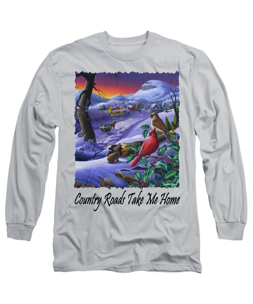 Country Roads Take Me Home - Small Town Winter Landscape With Cardinals - Americana Long Sleeve T-Shirt
