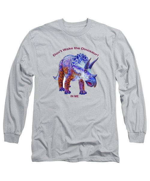 Dont Wake The Dinosaur Long Sleeve T-Shirt