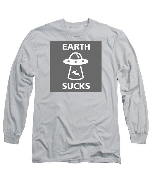 Long Sleeve T-Shirt featuring the digital art Earth Sucks by Gina Dsgn
