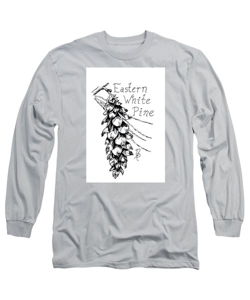 Eastern White Pine Cone On A Branch Long Sleeve T-Shirt