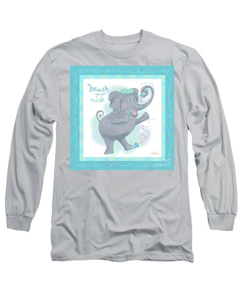 Elephant Bath Time Brush Your Tusk Long Sleeve T-Shirt