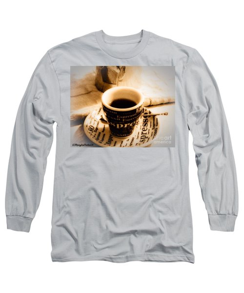 Espresso Anyone Long Sleeve T-Shirt by MaryLee Parker