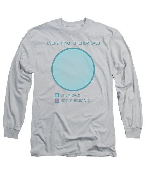 Everything Is Chemicals Long Sleeve T-Shirt