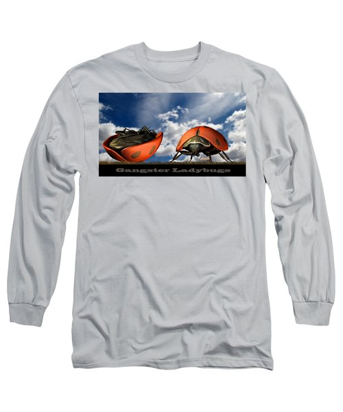 Gangster Ladybugs Nature Gone Mad Long Sleeve T-Shirt by Bob Orsillo