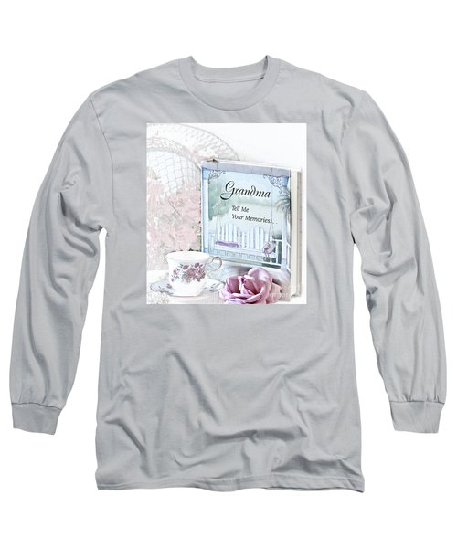 Grandmother...tell Me Your Memories Long Sleeve T-Shirt by Sherry Hallemeier