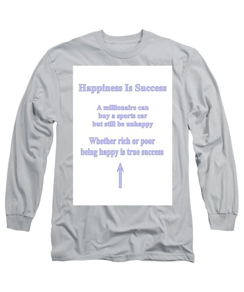 Happiness Is Success Long Sleeve T-Shirt
