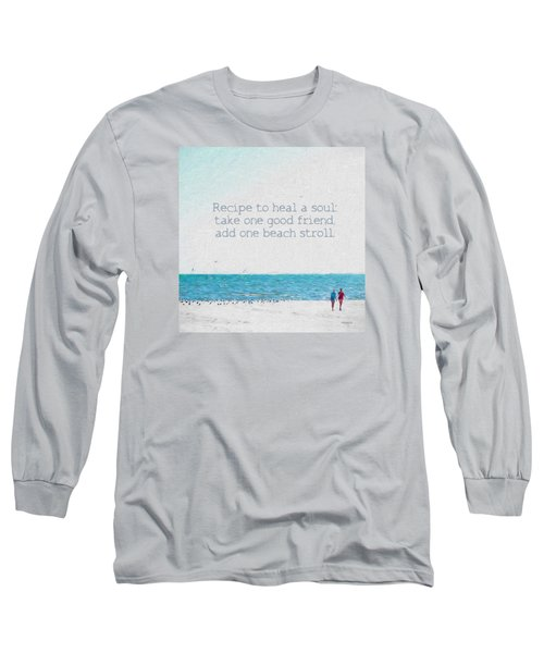 Inspirational Beach Quote Seashore Coastal Women Girlfriends Long Sleeve T-Shirt by Rebecca Korpita