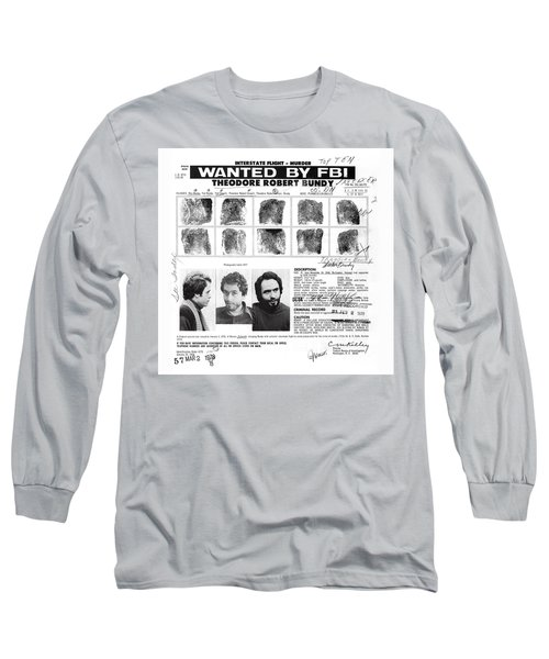 Investigator's Copy - Ted Bundy Wanted Document  1978 Long Sleeve T-Shirt