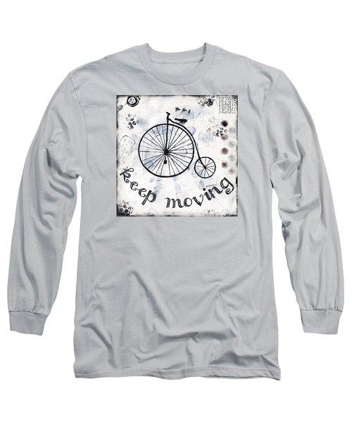 Long Sleeve T-Shirt featuring the mixed media Keep Moving Forward by Stanka Vukelic