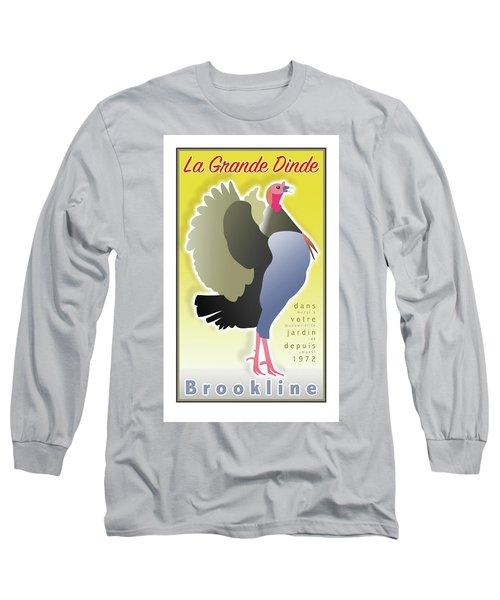 La Grande Dinde Long Sleeve T-Shirt