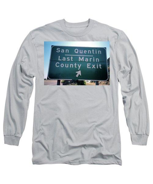 Last Marin County Exit Long Sleeve T-Shirt