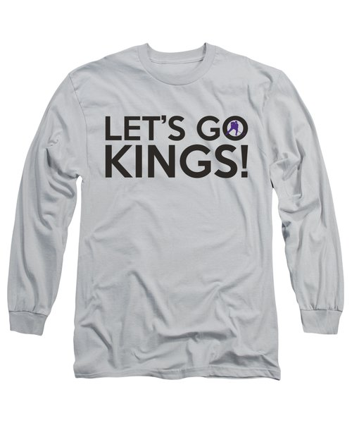 Let's Go Kings Long Sleeve T-Shirt by Florian Rodarte