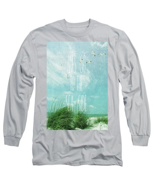 Long Sleeve T-Shirt featuring the photograph Let's Go To The Sea-side by Jan Amiss Photography