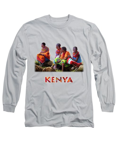 Samburu In Maasai Land Long Sleeve T-Shirt