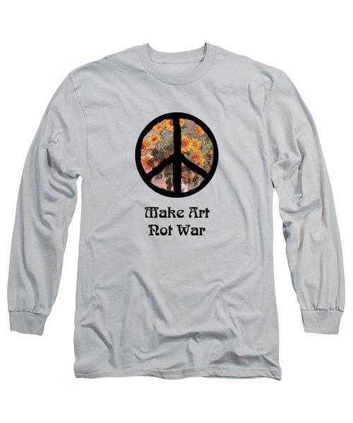 Make Art Not War Peace Sign Long Sleeve T-Shirt