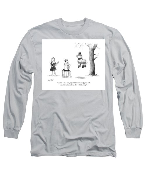 My Friend Susie Here Shes A Little Crazy Long Sleeve T-Shirt