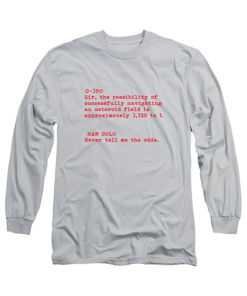 Never Tell Me The Odds Long Sleeve T-Shirt