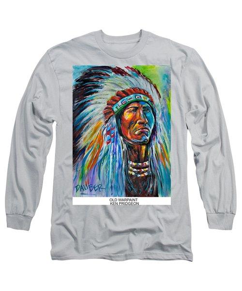 Old Warpaint Long Sleeve T-Shirt by Ken Pridgeon