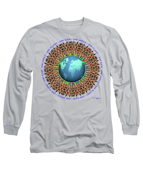 One Planet. One Race. One World.  Long Sleeve T-Shirt