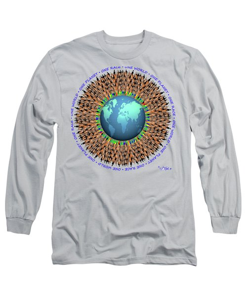 One Planet. One Race. One World. 1 Long Sleeve T-Shirt