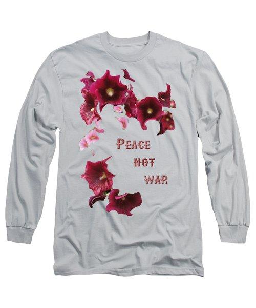 Peace Not War Long Sleeve T-Shirt by David and Lynn Keller