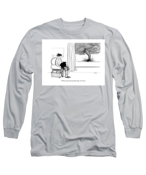 Pickles If You Do Not Get Off My Lap We Are Toast Long Sleeve T-Shirt