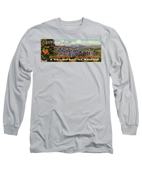 Redlands Greetings Long Sleeve T-Shirt by Linda Weinstock