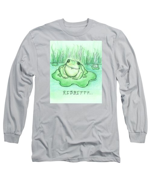 Ribbittt.... Long Sleeve T-Shirt