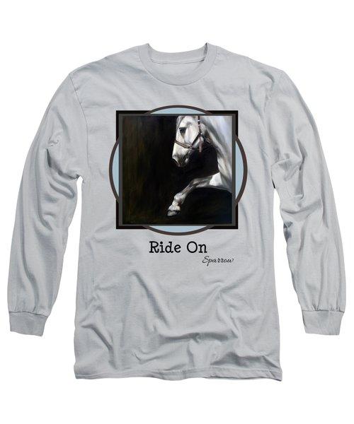 Ride On Long Sleeve T-Shirt