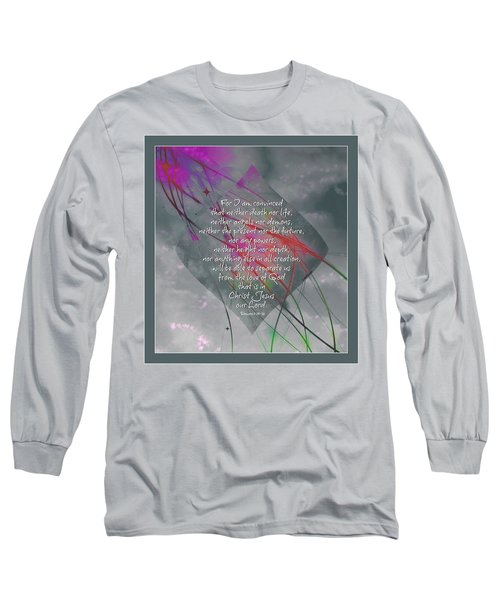 Romans 8 I Am Convinced Long Sleeve T-Shirt