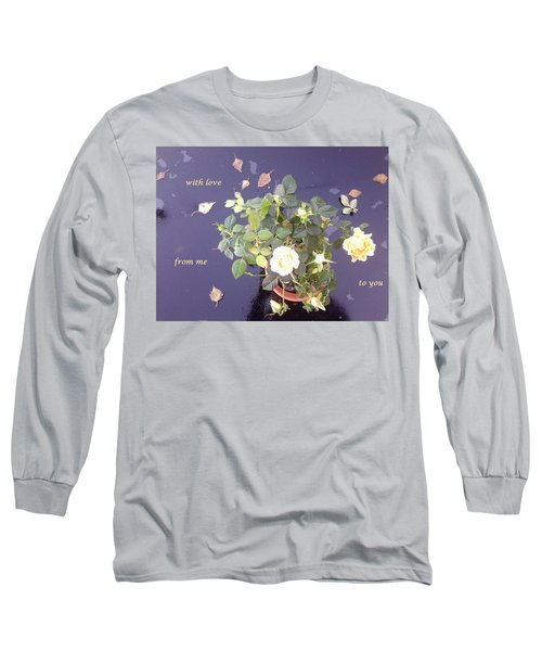 Rose On Glass Table With Loving Wishes Long Sleeve T-Shirt