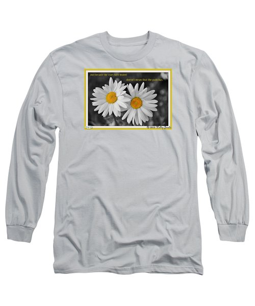 Scars Have Healed Long Sleeve T-Shirt by Holley Jacobs