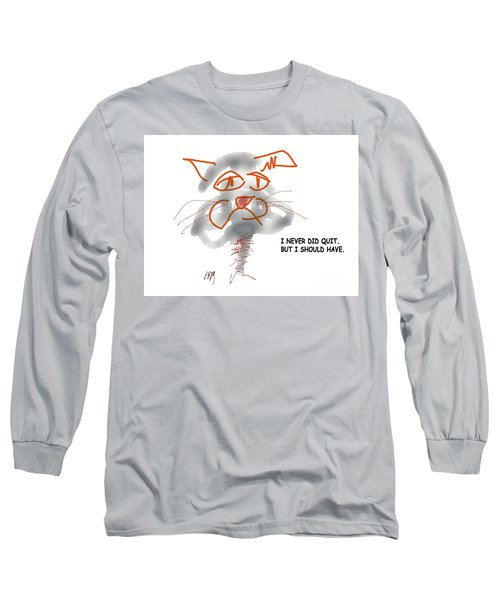 Should Have Long Sleeve T-Shirt