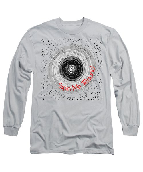 Spin Me 'round 2 Long Sleeve T-Shirt by Methune Hively