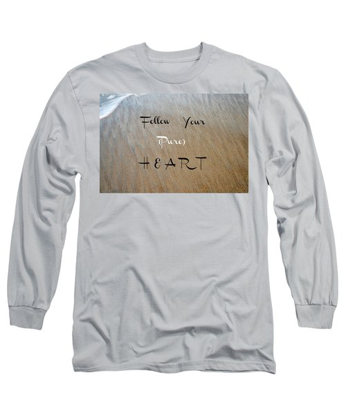 The Pure Heart Long Sleeve T-Shirt