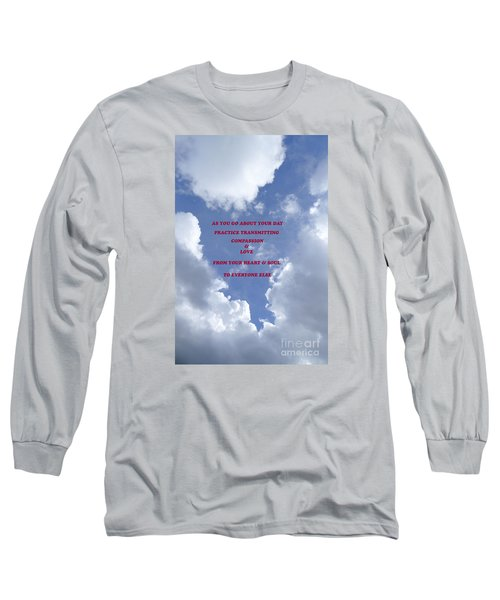 Transmit Compassion And Love Long Sleeve T-Shirt by Nora Boghossian